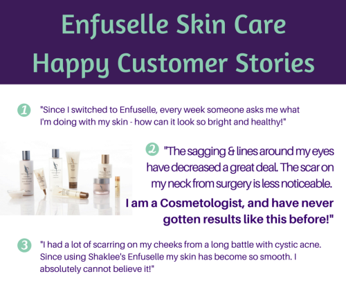 Happy Enfuselle Skin Care Customer Stories